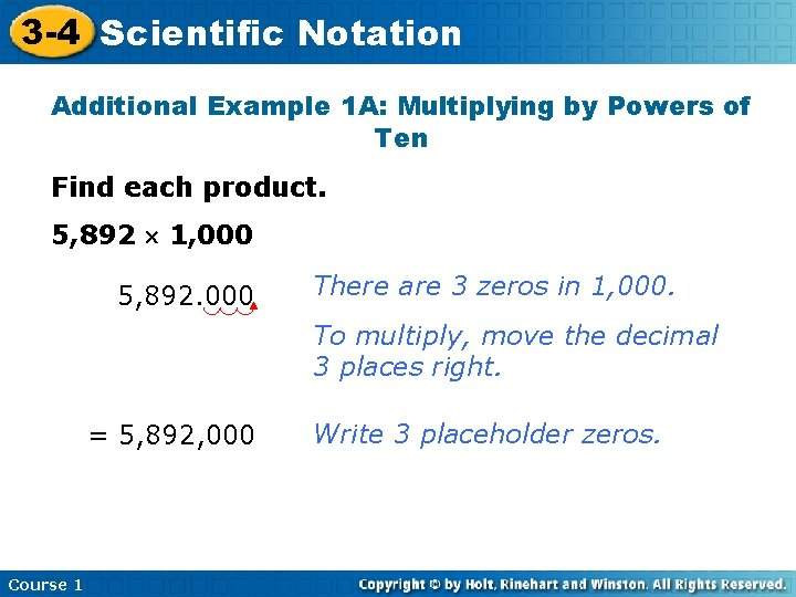 3 -4 Scientific Notation Additional Example 1 A: Multiplying by Powers of Ten Find