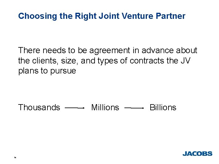Choosing the Right Joint Venture Partner There needs to be agreement in advance about