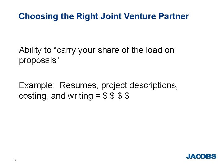"""Choosing the Right Joint Venture Partner Ability to """"carry your share of the load"""