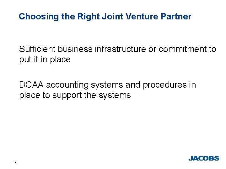 Choosing the Right Joint Venture Partner Sufficient business infrastructure or commitment to put it