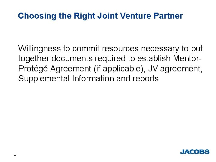 Choosing the Right Joint Venture Partner Willingness to commit resources necessary to put together