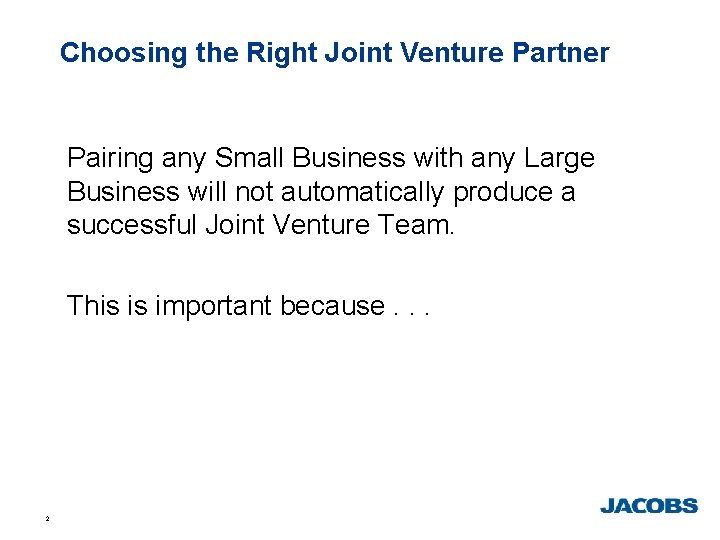 Choosing the Right Joint Venture Partner Pairing any Small Business with any Large Business