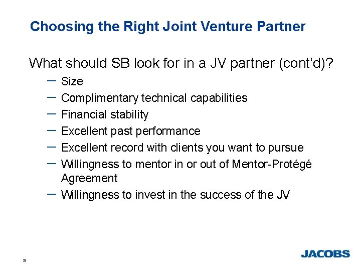 Choosing the Right Joint Venture Partner What should SB look for in a JV