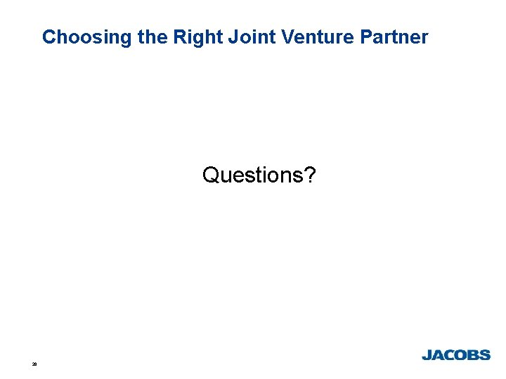 Choosing the Right Joint Venture Partner Questions? 26