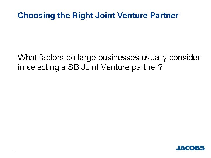 Choosing the Right Joint Venture Partner What factors do large businesses usually consider in
