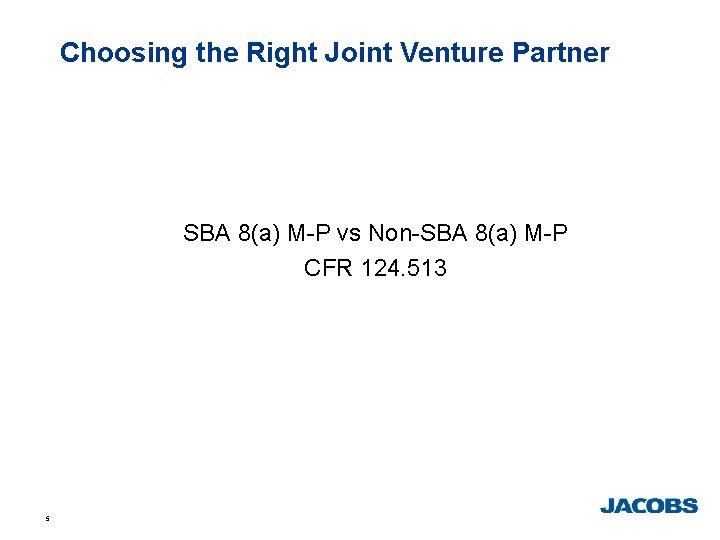 Choosing the Right Joint Venture Partner SBA 8(a) M-P vs Non-SBA 8(a) M-P CFR