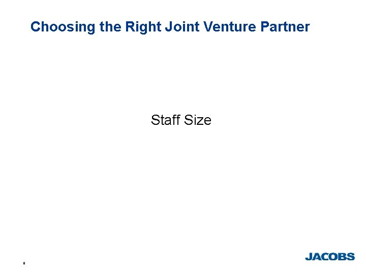 Choosing the Right Joint Venture Partner Staff Size 6