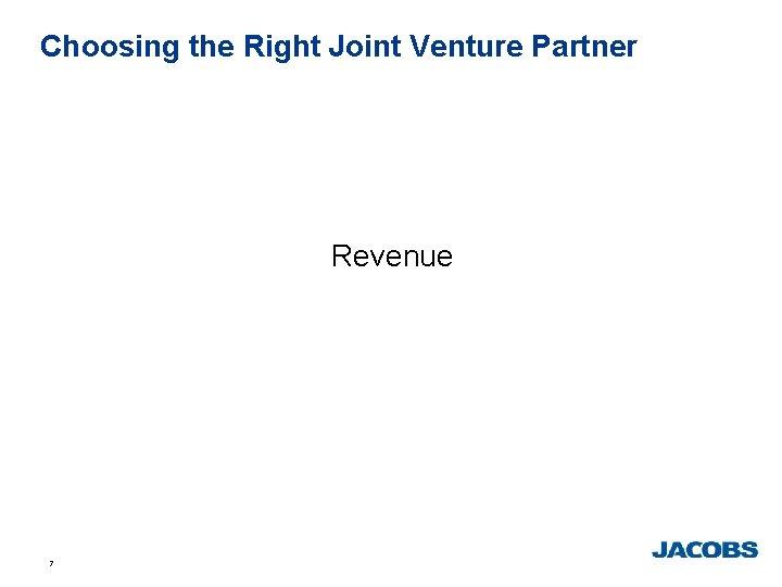 Choosing the Right Joint Venture Partner Revenue 7