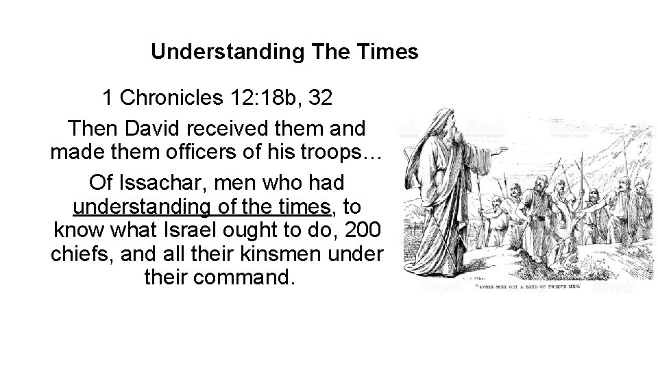 Understanding The Times 1 Chronicles 12: 18 b, 32 Then David received them and