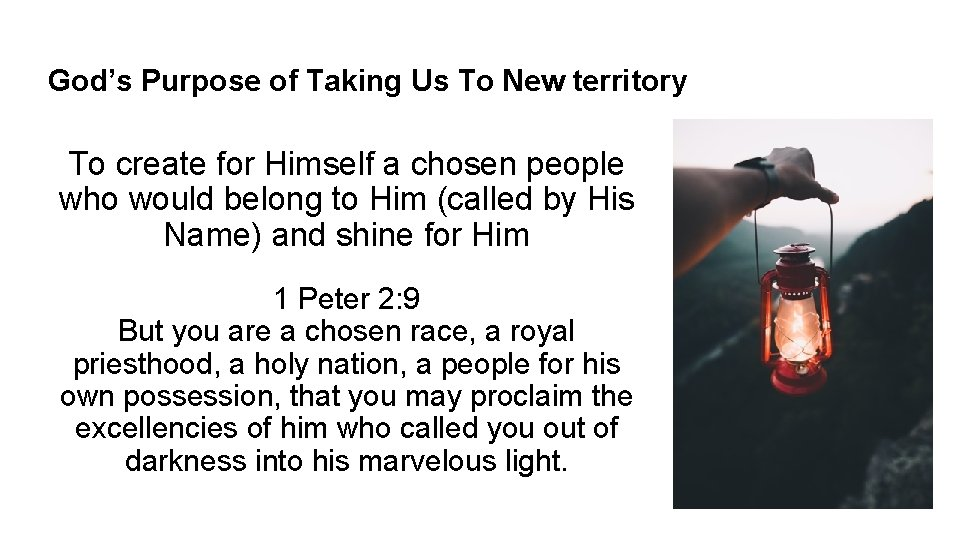 God's Purpose of Taking Us To New territory To create for Himself a chosen