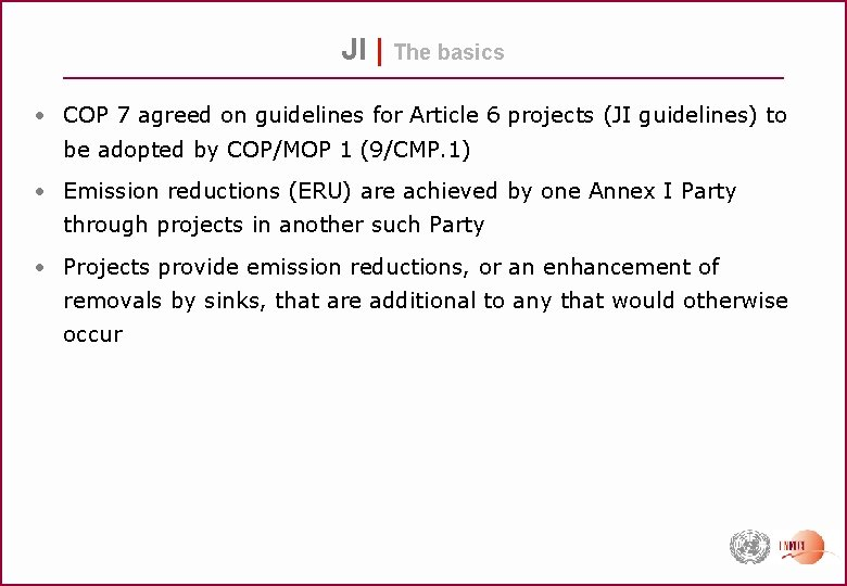 JI | The basics • COP 7 agreed on guidelines for Article 6 projects