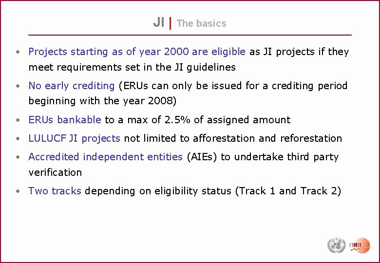 JI | The basics • Projects starting as of year 2000 are eligible as