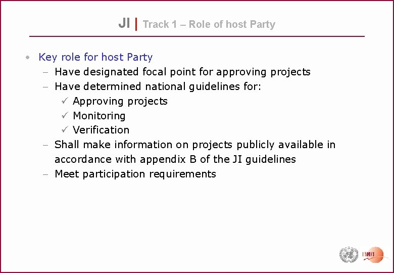 JI | Track 1 – Role of host Party • Key role for host