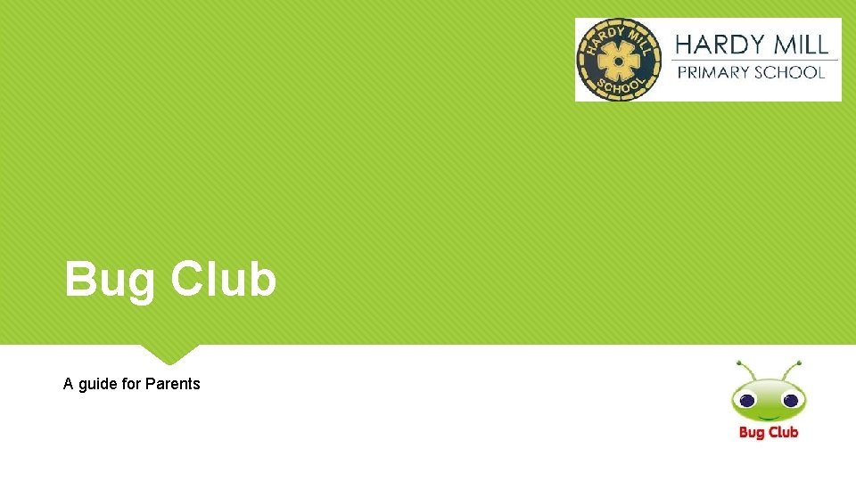 Bug Club A guide for Parents
