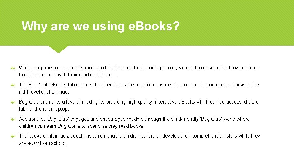 Why are we using e. Books? While our pupils are currently unable to take