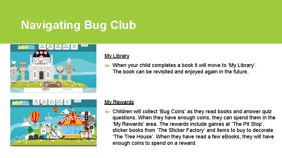 Navigating Bug Club My Library When your child completes a book it will move