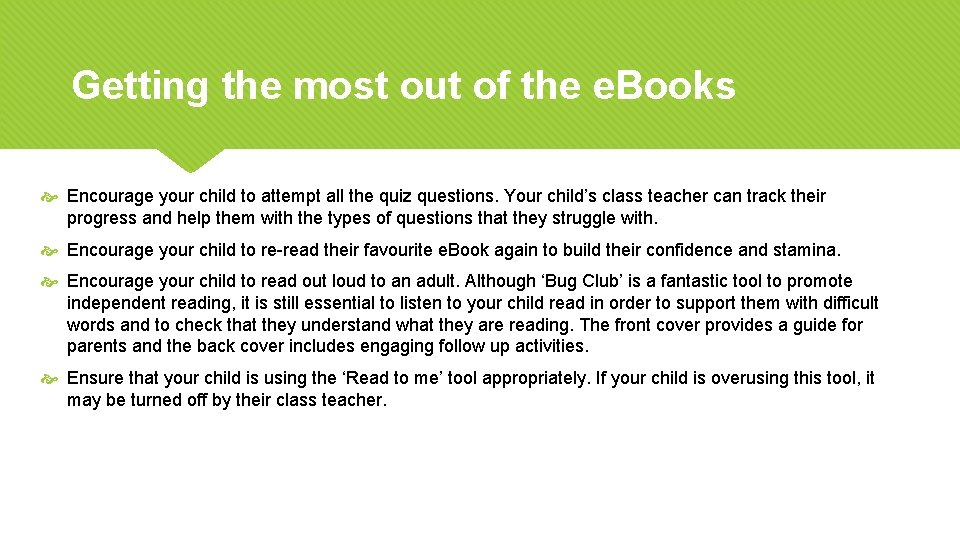 Getting the most out of the e. Books Encourage your child to attempt all
