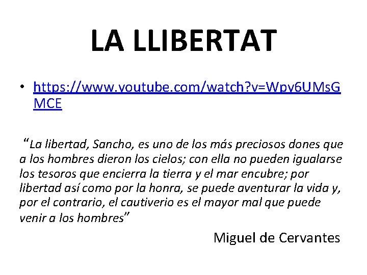 "LA LLIBERTAT • https: //www. youtube. com/watch? v=Wpy 6 UMs. G MCE ""La libertad,"