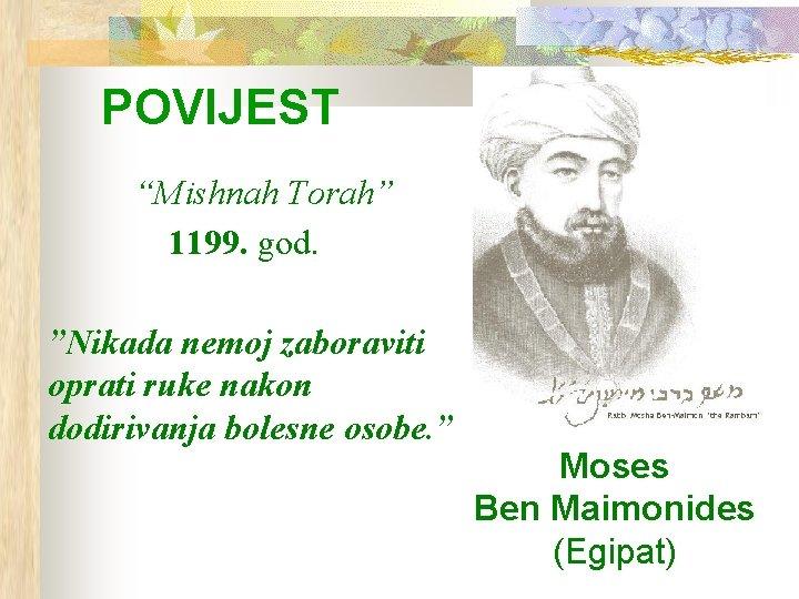 """POVIJEST """"Mishnah Torah"""" 1199. god. """"Nikada nemoj zaboraviti oprati ruke nakon dodirivanja bolesne osobe."""
