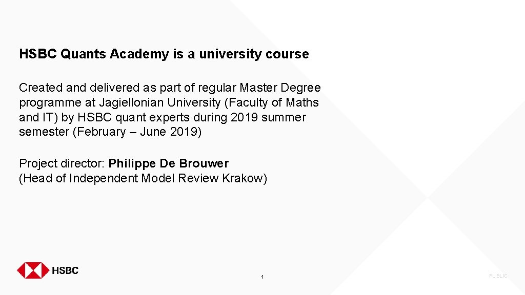 HSBC Quants Academy is a university course Created and delivered as part of regular