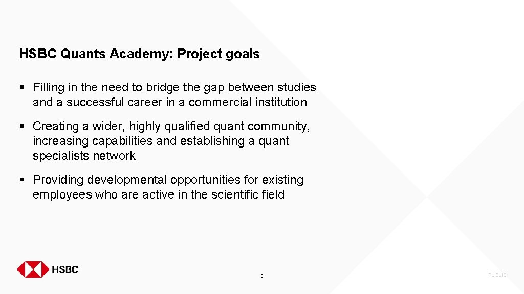 HSBC Quants Academy: Project goals § Filling in the need to bridge the gap