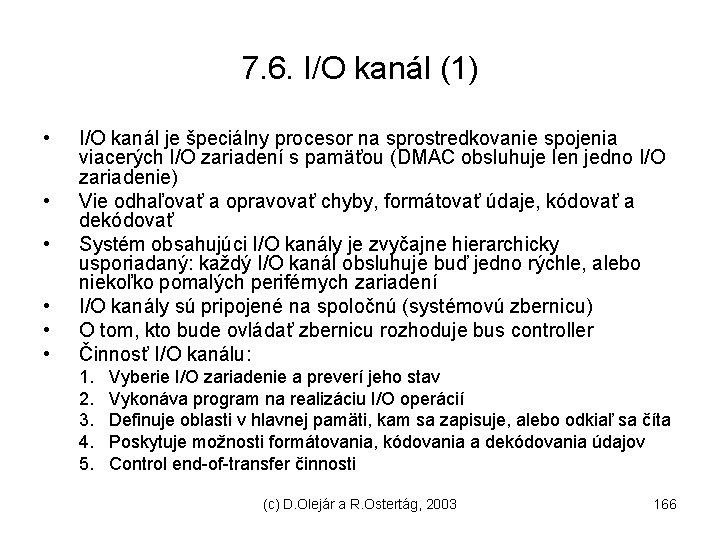 7. 6. I/O kanál (1) • • • I/O kanál je špeciálny procesor na
