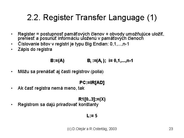 2. 2. Register Transfer Language (1) • • • Register = postupnosť pamäťových členov