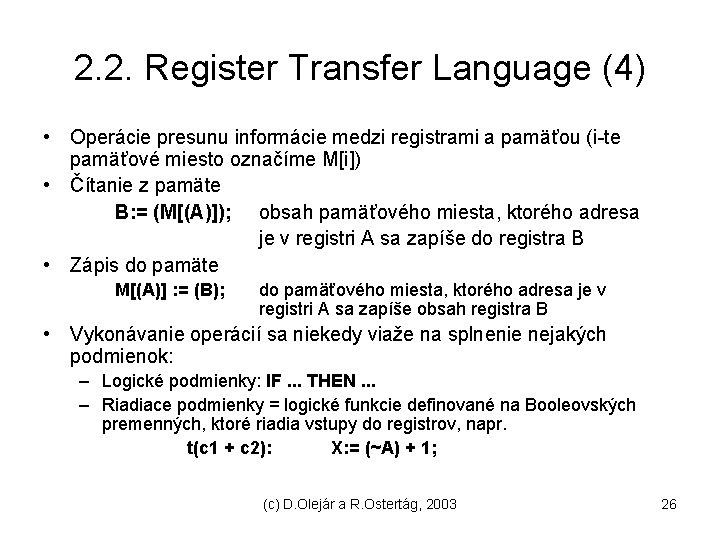 2. 2. Register Transfer Language (4) • Operácie presunu informácie medzi registrami a pamäťou