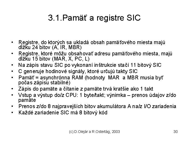 3. 1. Pamäť a registre SIC • Registre, do ktorých sa ukladá obsah pamäťového