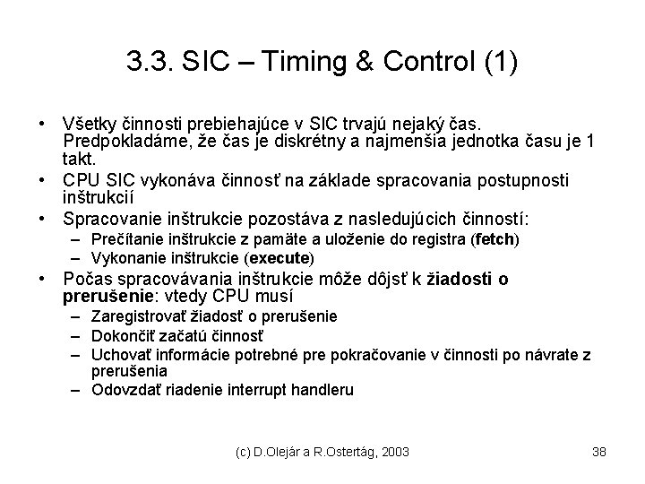 3. 3. SIC – Timing & Control (1) • Všetky činnosti prebiehajúce v SIC