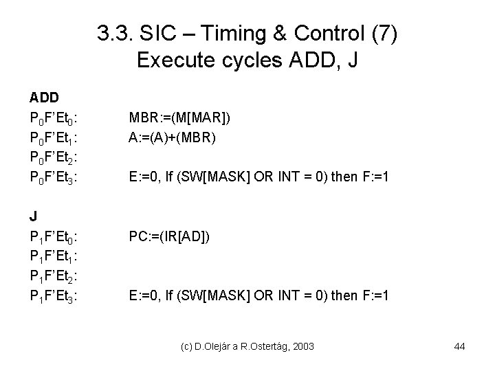 3. 3. SIC – Timing & Control (7) Execute cycles ADD, J ADD P