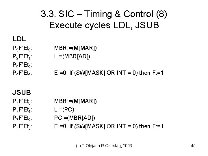 3. 3. SIC – Timing & Control (8) Execute cycles LDL, JSUB LDL P