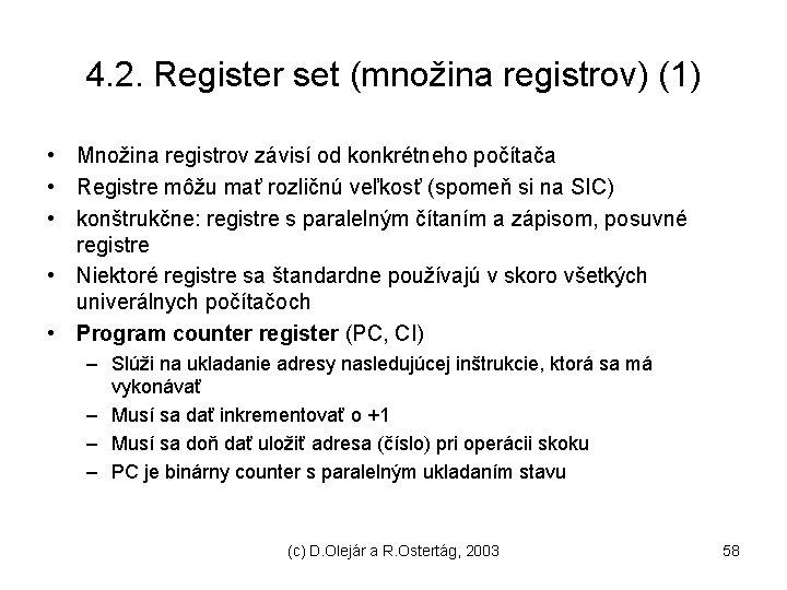4. 2. Register set (množina registrov) (1) • Množina registrov závisí od konkrétneho počítača