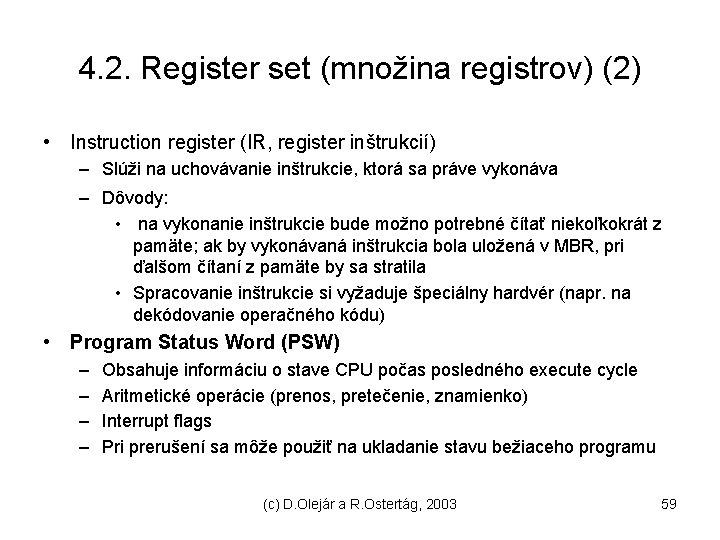 4. 2. Register set (množina registrov) (2) • Instruction register (IR, register inštrukcií) –