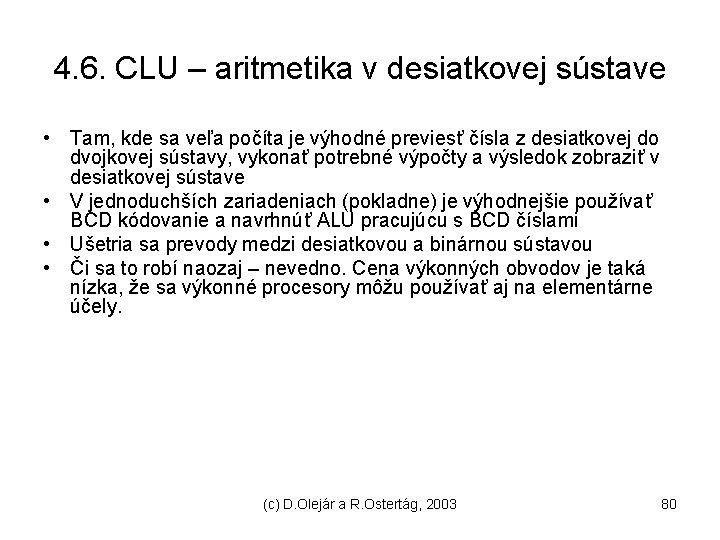 4. 6. CLU – aritmetika v desiatkovej sústave • Tam, kde sa veľa počíta