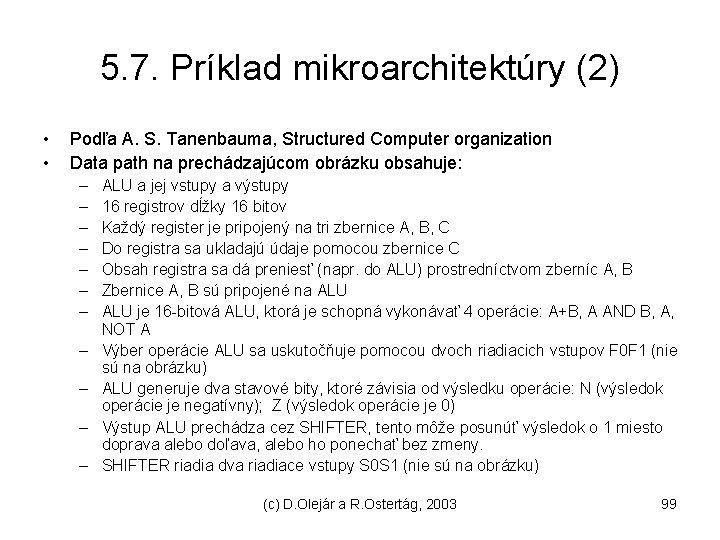 5. 7. Príklad mikroarchitektúry (2) • • Podľa A. S. Tanenbauma, Structured Computer organization