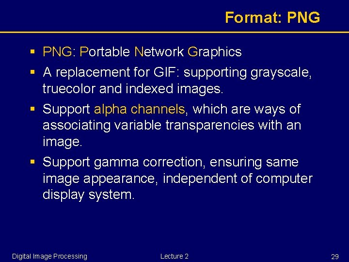 Format: PNG § PNG: Portable Network Graphics § A replacement for GIF: supporting grayscale,
