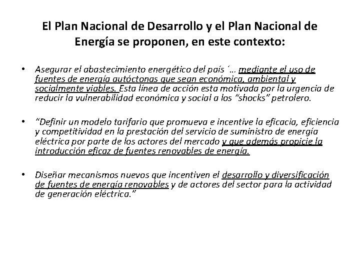 El Plan Nacional de Desarrollo y el Plan Nacional de Energía se proponen, en