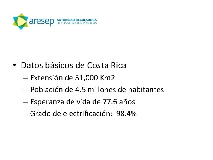 • Datos básicos de Costa Rica – Extensión de 51, 000 Km 2