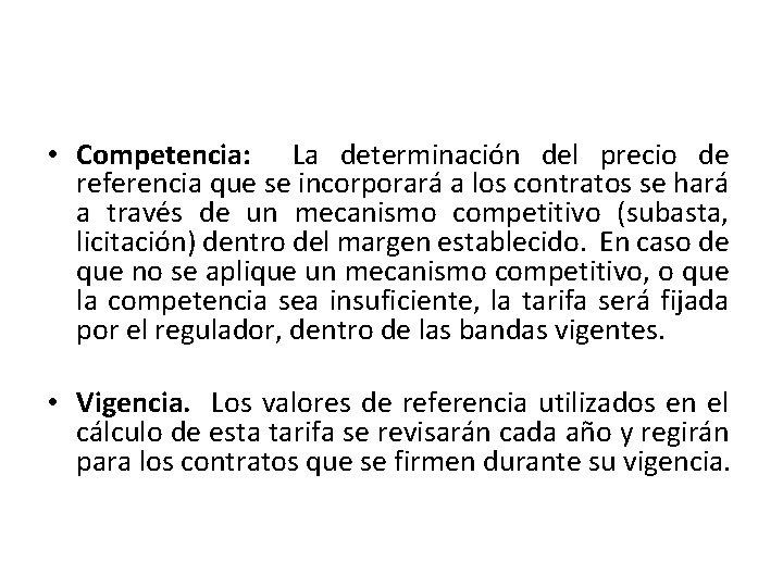 • Competencia: La determinación del precio de referencia que se incorporará a los