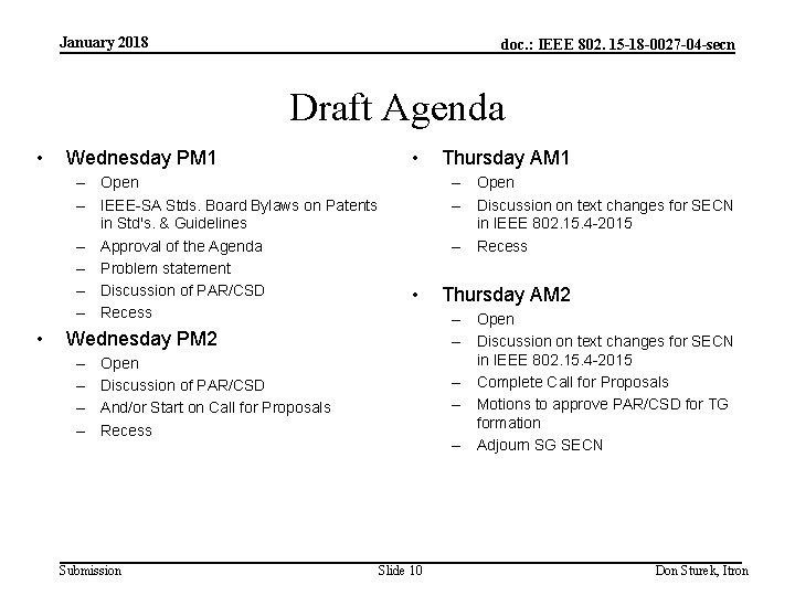 January 2018 doc. : IEEE 802. 15 -18 -0027 -04 -secn Draft Agenda •