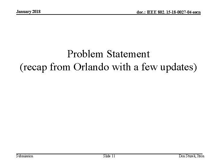 January 2018 doc. : IEEE 802. 15 -18 -0027 -04 -secn Problem Statement (recap