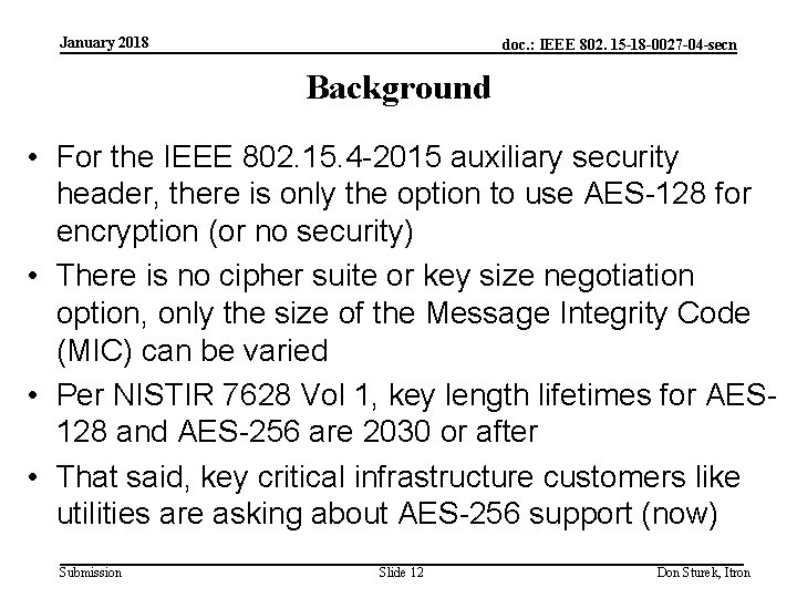 January 2018 doc. : IEEE 802. 15 -18 -0027 -04 -secn Background • For