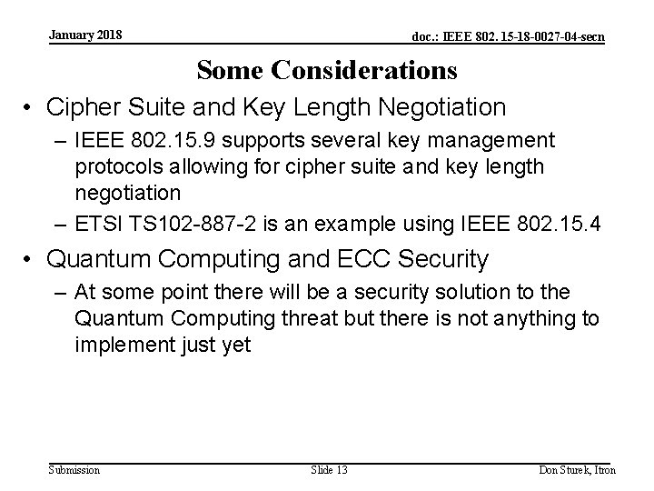 January 2018 doc. : IEEE 802. 15 -18 -0027 -04 -secn Some Considerations •