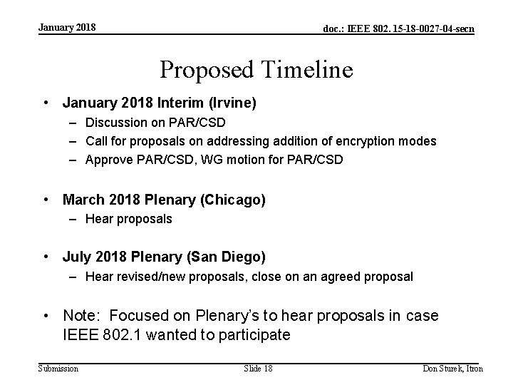 January 2018 doc. : IEEE 802. 15 -18 -0027 -04 -secn Proposed Timeline •