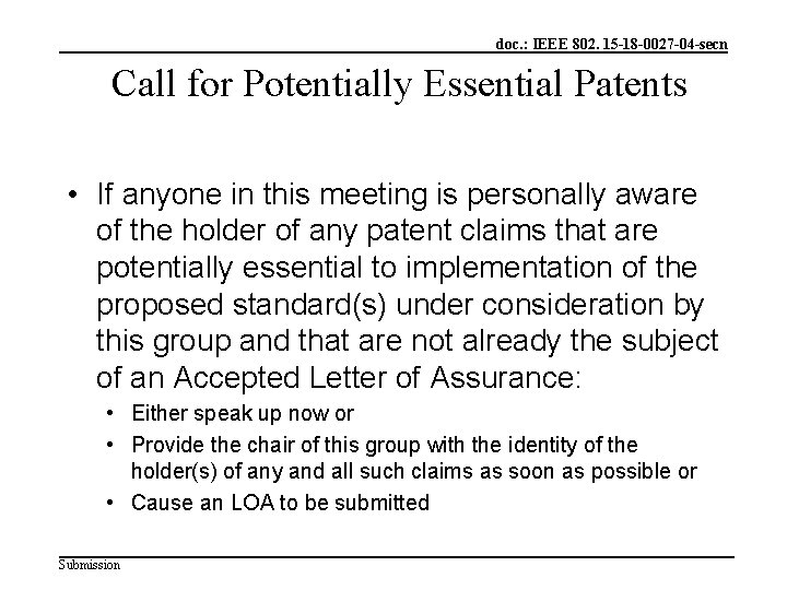 doc. : IEEE 802. 15 -18 -0027 -04 -secn Call for Potentially Essential Patents