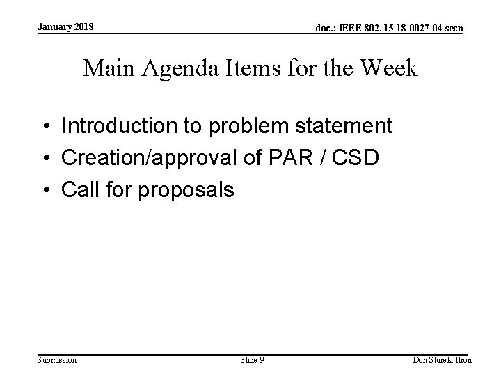 January 2018 doc. : IEEE 802. 15 -18 -0027 -04 -secn Main Agenda Items