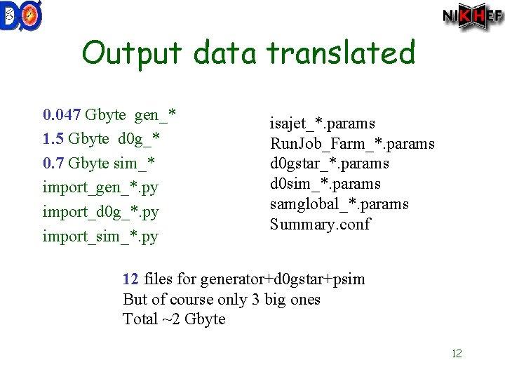 Output data translated 0. 047 Gbyte gen_* 1. 5 Gbyte d 0 g_* 0.