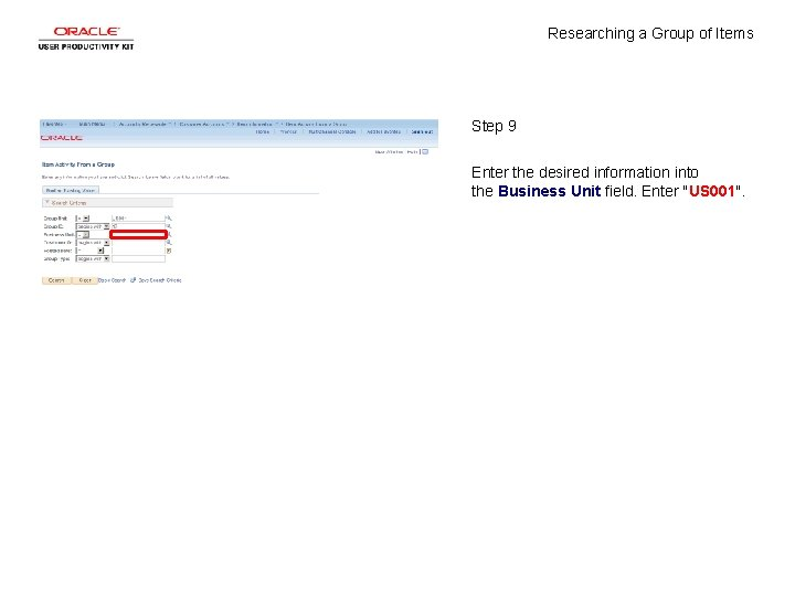 Researching a Group of Items Step 9 Enter the desired information into the Business