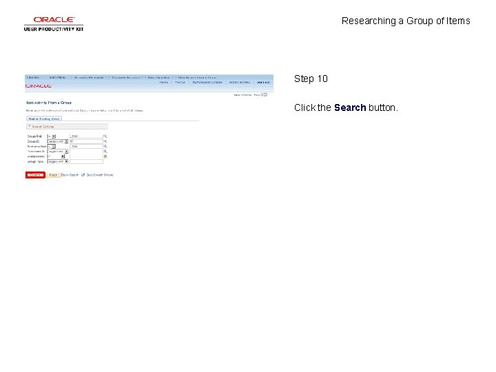 Researching a Group of Items Step 10 Click the Search button.